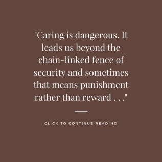 caring is dangerous